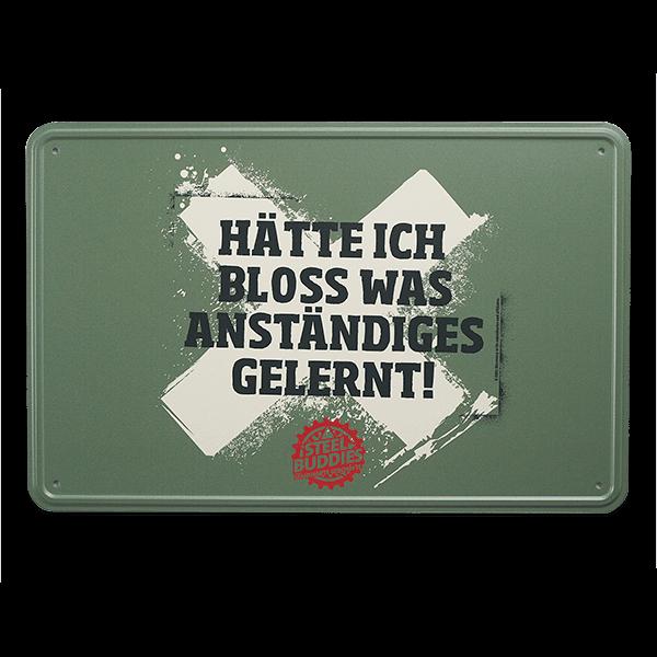 """Steel Buddies Blechschild """"Gelernt"""""""